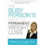 Thumbnail image for The Busy Person's Guide to Permanent Weight Loss Review
